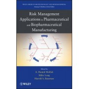 Risk Management Applications in Pharmaceutical and Biopharmaceutical Manufacturing by Hamid Mollah