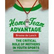 Home Team Advantage by Brooke De Lench