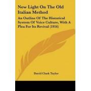 New Light on the Old Italian Method by David Clark Taylor