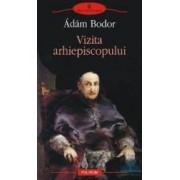 Vizita arhiepiscopului - Adam Bodor