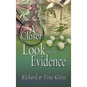 A Closer Look at the Evidence by Richard L Kleiss