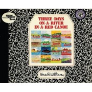 Three Days on a River in a Red Canoe by Vera B Williams