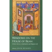 Windows on the House of Islam by John Renard