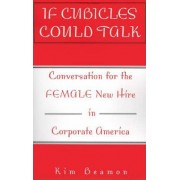 If Cubicles Could Talk by Kim Beamon