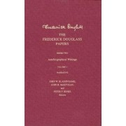 The Frederick Douglass Papers: Narrative Volume 1 by Frederick Douglass
