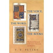 The Voice, the Word, the Books by Mr. F. E. Peters