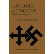 The Politics of Genocide by Randolph Braham