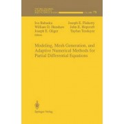 Modeling, Mesh Generation, and Adaptive Numerical Methods for Partial Differential Equations by Ivo Babuska