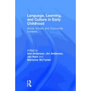 Language, Learning, and Culture in Early Childhood: Home, School, and Community Contexts
