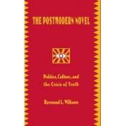 The Postmodern Novel in Latin America by Raymond L. Williams