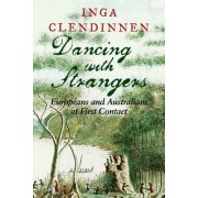 Dancing With Strangers by Inga Clendinnen