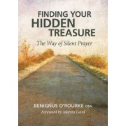 Finding Your Hidden Treasure: The Way of Silent Prayer, Paperback