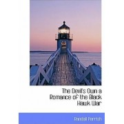 The Devil's Own a Romance of the Black Hawk War by Randall Parrish