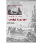 A Historical Guide to World Slavery by Seymour Drescher