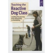 Teaching the Reactive Dog Class by Emma Parsons