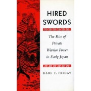 Hired Swords by Karl F. Friday