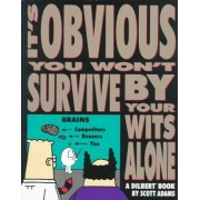 It's Obvious You Won't Survive by Your Wit by S. Adams