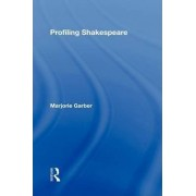 Profiling Shakespeare by Marjorie Garber