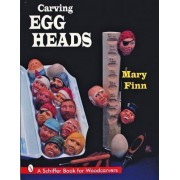 Carving Egg Heads by Mary Finn