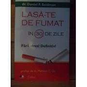 Lasa-te De Fumat In 30 De Zile Fara Stres! Definitiv! - Daniel F. Seidman