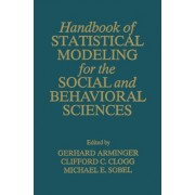 Handbook of Statistical Modeling for the Social and Behavioral Sciences by G. Arminger