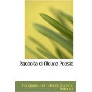 Raccolta Di Alcune Poesie by Accademia Dei Felsinei