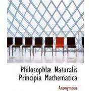 Philosophl Naturalis Principia Mathematica by Anonymous