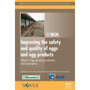 Improving the Safety and Quality of Eggs and Egg Products: Egg Chemistry, Production and Consumption