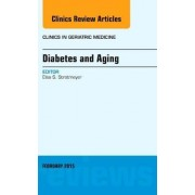 Diabetes and Aging, an Issue of Clinics in Geriatric Medicine by Elsa S. Strotmeyer