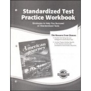 The American Journey Standardized Test Practice Workbook by McGraw-Hill Education