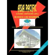 Asia Pacific Economic Cooperation (Apec) Business Law Handbook by Usa Ibp