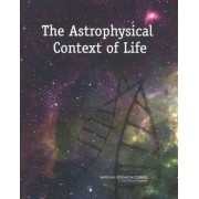 The Astrophysical Context of Life by Committee on the Origins and Evolution of Life