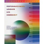 Teacher's Guide to Performance-Based Learning and Assessment by K Michael Hibbard