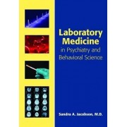 Laboratory Medicine in Psychiatry and Behavioral Science by Sandra A. Jacobson