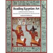 Reading Egyptian Art by Richard H. Wilkinson