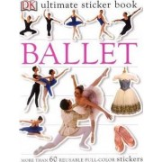 Ultimate Sticker Book: Ballet by DK Publishing