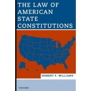 The Law of American State Constitutions by Robert Williams