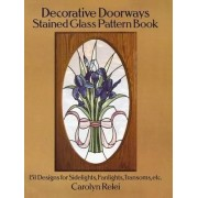 Decorative Doorways Stained Glass Pattern Book by Carolyn Relei