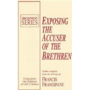 Exposing the Accuser of the Brethren by Francis Frangipane