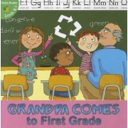 Grandpa Comes to First Grade by J Jean Robertson
