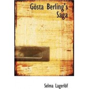 Gosta Berlings Saga by Selma Lagerl