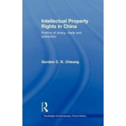 Intellectual Property Rights in China by Gordon C.K. Cheung