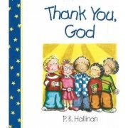 Thank You, God by P. K. Hallinan