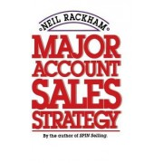 Major Account Sales Strategy by Neil Rackham