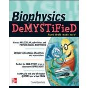 Biophysics Demystified by Daniel Goldfarb