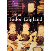 Life in Tudor England by Peter Brimacombe
