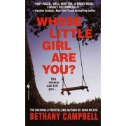Whose Little Girl Are You? by Bethany Campbell