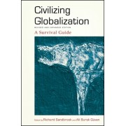 Civilizing Globalization, Revised and Expanded Edition: A Survival Guide