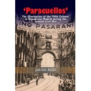 'Paracuellos': The Elimination of the 'Fifth Column' in Republican Madrid During the Spanish Civil War