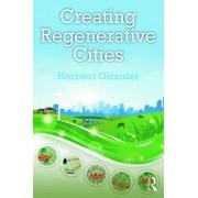 Creating Regenerative Cities by Herbert Girardet